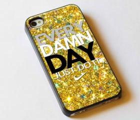 Every Damn Day Just Do It Gold Glitter Sparkle - Custom iPhone 4/4S, iPhone 5, Samsung Galaxy S3 Case